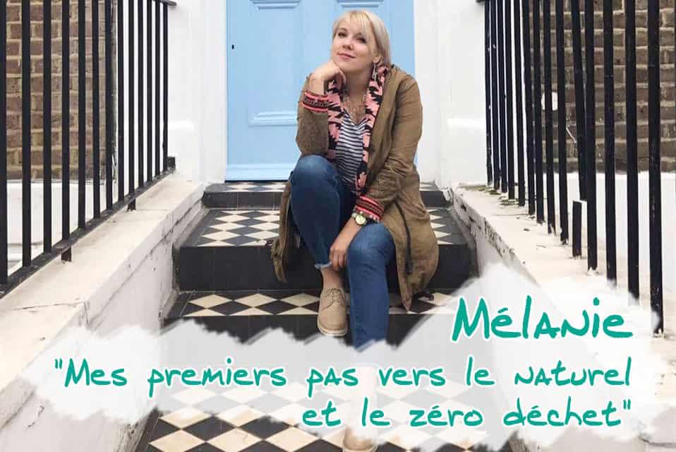 parole à nos lecteurs : on découvre la jolie Mélanie qui nous parle de ses premiers pas vers le zéro déchet